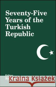 Seventy-Five Years of the Turkish Republic S. Kedourie Sylvia Kedourie 9780714680996