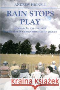 Rain Stops Play: Cricketing Climates Andrew Hignell 9780714681863