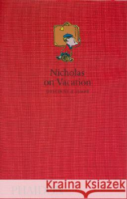 Nicholas on Vacation Rene Goscinny Jean Jacques Sempe Anthea Bell 9780714846781 Phaidon Press