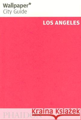 Los Angeles Wallpaper City Guide Phaidon Press 9780714846880