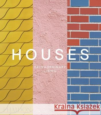 Houses: Extraordinary Living Phaidon Press 9780714878096