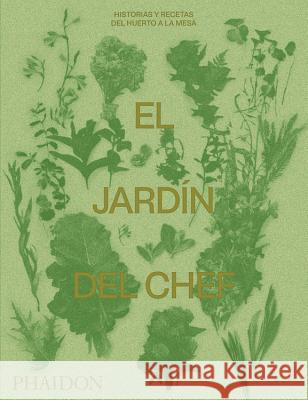 El Jard n del Chef (the Garden Chef) (Spanish Edition) Phaidon Press   9780714878935