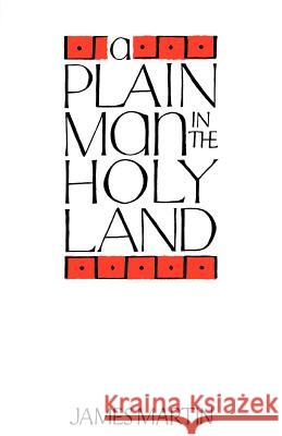 A Plain Man in the Holy Land James Martin 9780715203736