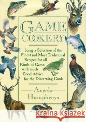 Game Cookery Angela Humphreys 9780715307212