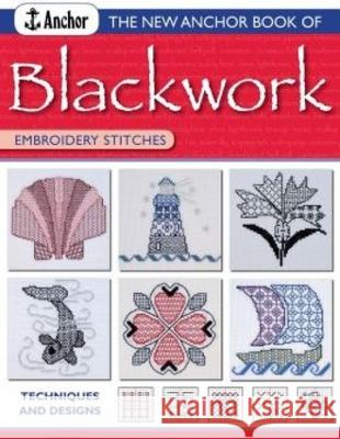 The New Anchor Book of Blackwork Embroidery Stitches Jill Cater Nixon 9780715319291