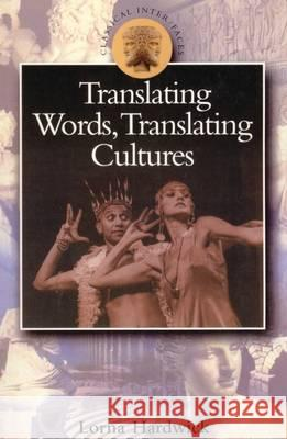 Translating Words, Translating Cultures Lorna Hardwick 9780715629123