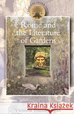 Rome and the Literature of Gardens Victoria Emma Pagan 9780715635063