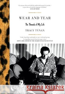 Wear and Tear The Threads of My Life Tynan, Tracy 9780715651506