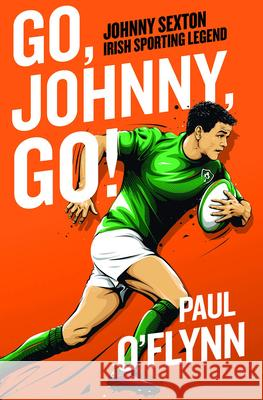Go, Johnny, Go! Paul O'Flynn 9780717189762