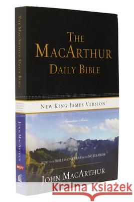 MacArthur Daily Bible-NKJV: Read Through the Bible in One Year, with Notes from John MacArthur Thomas Nelson Publishers 9780718003579