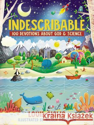 Indescribable: 100 Devotions for Kids about God and Science Louie Giglio 9780718086107