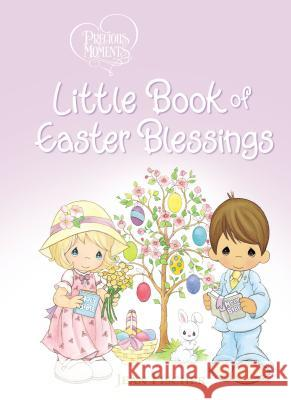 Precious Moments Little Book of Easter Blessings Precious Moments 9780718098667