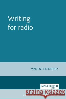 Writing for Radio Vincent McInerney 9780719058431
