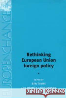 Rethinking European Union Foreign Policy Ben Tonra Thomas Christiansen 9780719060021