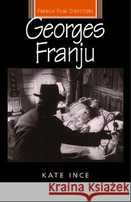 Georges Franju Kate Ince 9780719068287