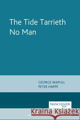 The Tide Tarrieth No Man : By George Wapull Peter Happe   9780719089312