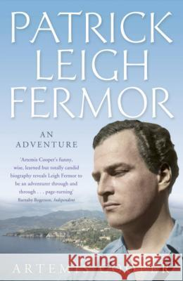 Patrick Leigh Fermor: An Adventure Artemis Cooper 9780719565496 - 9780719565496_patrick_leigh_fermor_an_adventure