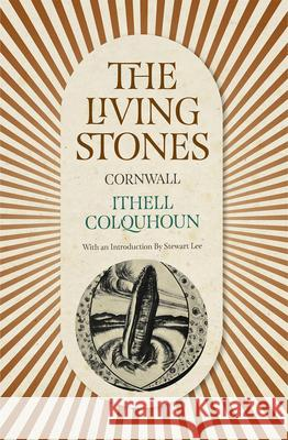 The Living Stones: Cornwall Ithell Colquhoun Stewart Lee  9780720618938