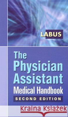 The Physician Assistant Medical Handbook James Brox Labus 9780721697864