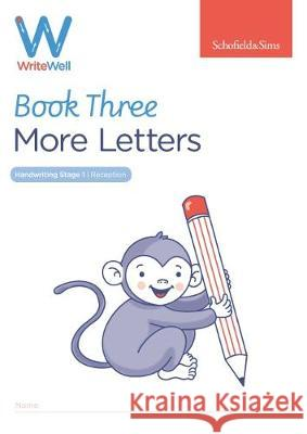 WriteWell 3: More Letters, Early Years Foundation Stage, Ages 4-5 Schofield & Sims Carol Matchett  9780721716350