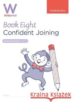 WriteWell 8: Confident Joining, Year 3, Ages 7-8 Schofield & Sims Carol Matchett  9780721716404