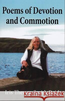 Poems of Devotion and Commotion  Smith Reid, Iris Therese 9780722347225