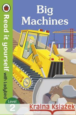 Big Machines - Read it Yourself with Ladybird   9780723295082