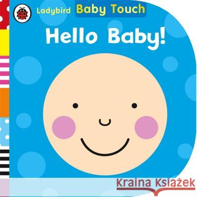 Baby Touch: Hello, Baby!   9780723295556