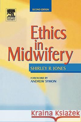 Ethics in Midwifery Churchill Livingstone                    Shirley R. Jones 9780723431725