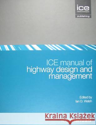 Ice Manual of Highway Design and Management  9780727741110
