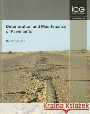 Deterioration and Maintenance of Pavements Derek Pearson 9780727741141