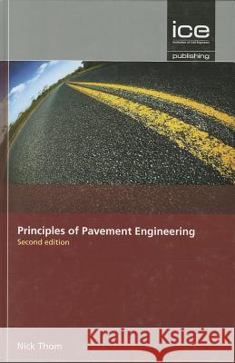 Principles of Pavement Engineering, Second Edition N Thom 9780727758538