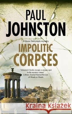 Impolitic Corpses Paul Johnston 9780727820006
