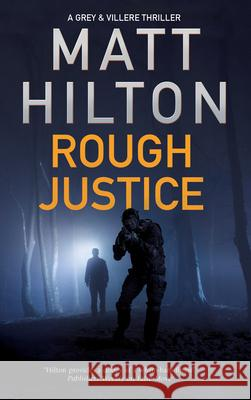 Rough Justice Matt Hilton 9780727892973