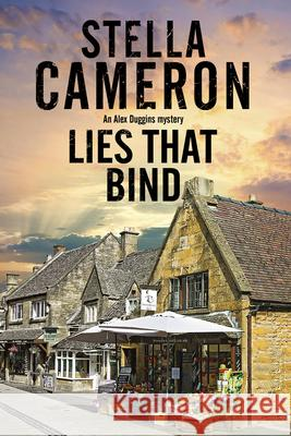 Lies That Bind: A Cotswold Murder Mystery Stella Cameron 9780727893079