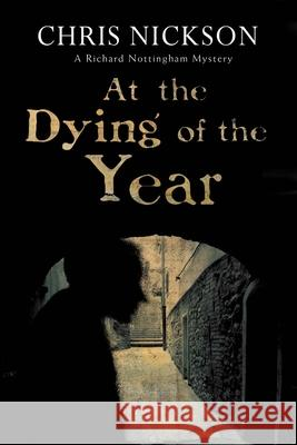 At the Dying of the Year Chris Nickson 9780727895240