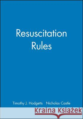 Resuscitation Rules Tim Hodgetts Nick Castle Timothy J. Hodgetts 9780727913715