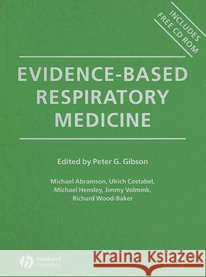 Evidence-Based Respiratory Medicine, [With CDROM] Peter G. Gibson Michael Abramson Richard Wood-Baker 9780727916051