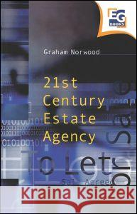 Twenty-First Century Estate Agency Graham Norwood 9780728204591