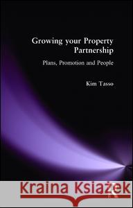 Growing Your Property Partnership: Plans, Promotion and People  Tasso 9780728205536
