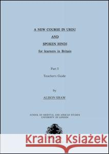 A New Course in Urdu and Spoken Hindi for Learners in Britain: Part 4 Ralph Russell Ralph Russell  9780728601703