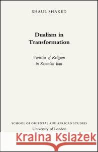 Dualism in Transformation Shaul Shaked Shaked Shaul 9780728602335