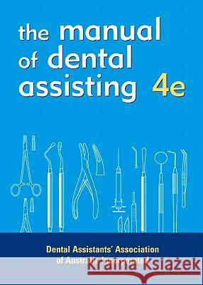 The Manual of Dental Assisting Daaa                                     Johann Mulzer 9780729537377