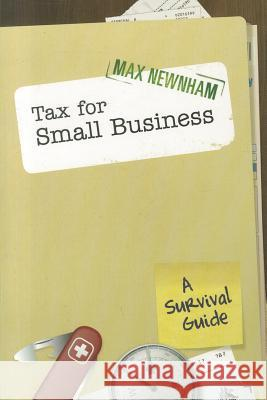 Tax for Small Business: A Survival Guide Max Newnham 9780731408344
