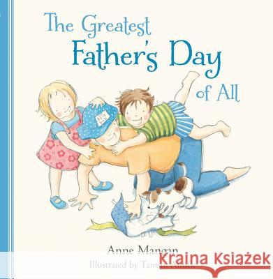 The Greatest Father's Day of All Anne Mangan 9780732295776