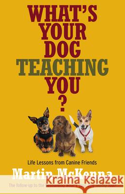 What's Your Dog Teaching You? Martin McKenna 9780733331671