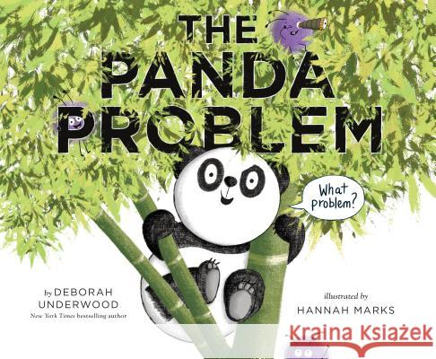 The Panda Problem Deborah Underwood Hannah Marks 9780735228504