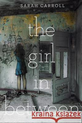 The Girl in Between Sarah Carroll 9780735228603