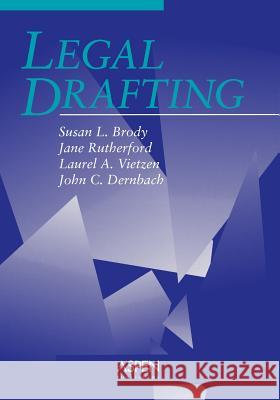 Legal Drafting Susan L. Brody Jane Rutherford Laurel A. Vietzen 9780735516939