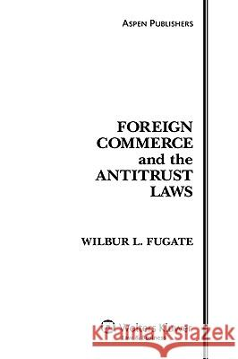 Foreign Commerce and the Antitrust Laws Aspen Publishers 9780735570733